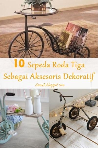 10 Sepeda Roda Tiga sebagai Aksesoris Dekoratif