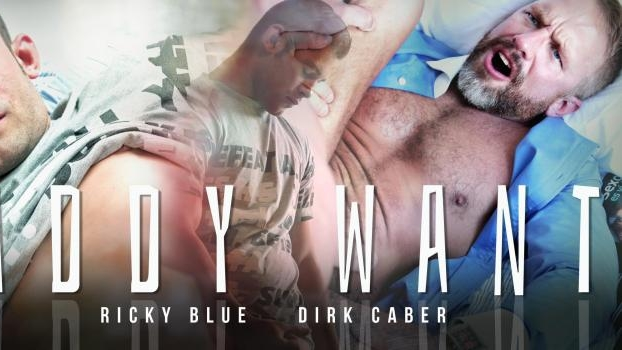 Ricky Blue, Dirk Caber – Daddy Want