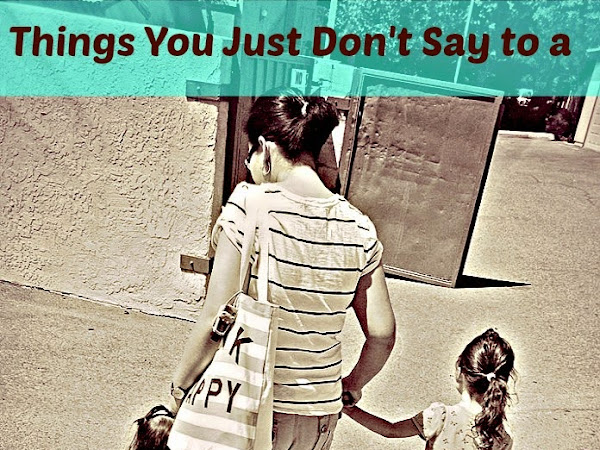 Things You Just Don't Say to a Momma of Two and more Kids