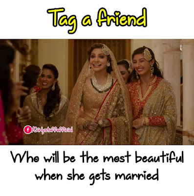 Tag a friend who will be the most beautiful when she gets married