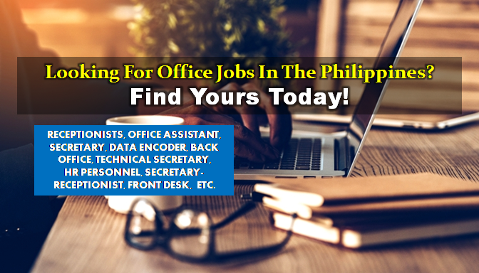 "Are you looking for a local jobs in the Philippines? The following are job vacancies for you. If you are interested, you may contact the employer/agency listed below to inquire further or to apply.  ""Advertisements""    JOB VACANCIES  1. RECEPTIONISTS, OFFICE ASSISTANT, SECRETARY, DATA ENCODER,  OJTS: ANY COURSE V Link Inc. (Recruitment Firm) PHP 14,000 - PHP 24,700 Less than 1 year experience Telephone No.: 09156543803 WORK LOCATION Address: Guadalupe, EDSA, Makati, Metro Manila, Philippine  2. DAY JOBS ADMIN STAFF,EXECUTIVE SECRETARY,DATA ENCODERS,ACCOUNTANTS,BACK OFFICE WC Inc. (Recruitment Firm) PHP 18,000 - PHP 23,400 Less than 1 year experience WORK LOCATION  Address: Guadalupe Nuevo, Makati, NCR, Philippines  3. OFFICE SECRETARY HOMELITE ENTERPRISES Min 2 years (1-4 Yrs Experienced Employee) WORK LOCATION Address: Malinta, Valenzuela City  4. OFFICE STAFF 