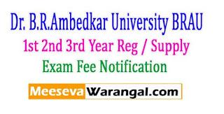 BRAU UG 1st 2nd 3rd Year Reg / Supply Exam Fee Notification 2017