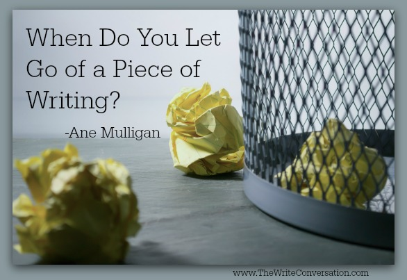 When Do You Let Go of a Piece of Writing?