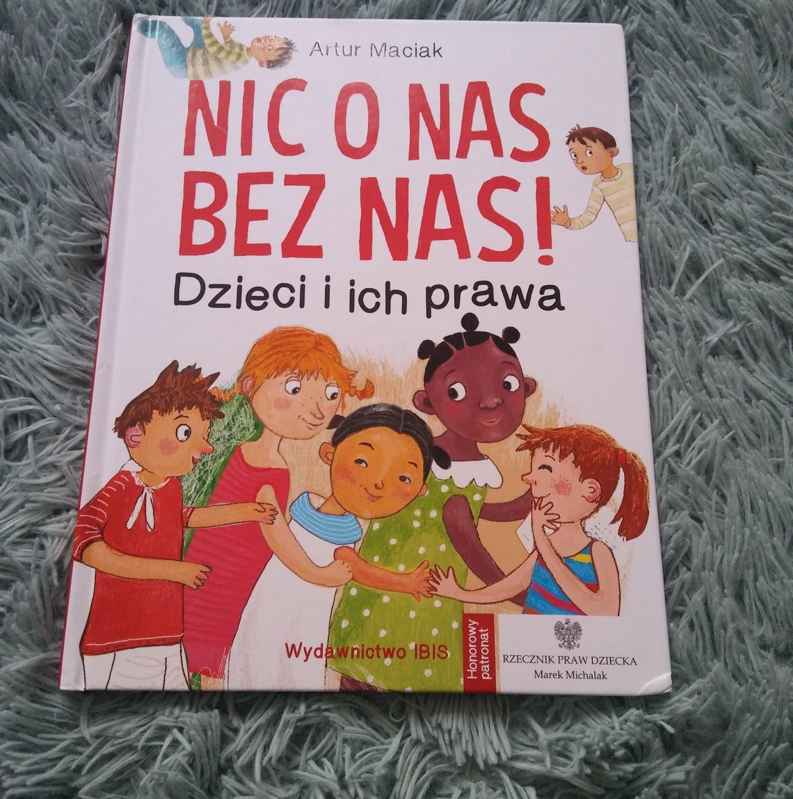Wydawnictwo IBIS- Nic o nas bez nas. Dzieci i ich prawa