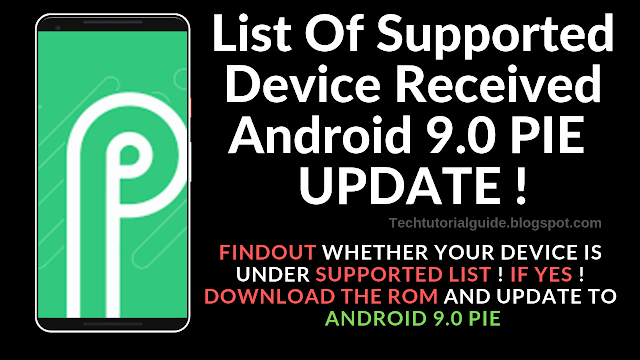Update To Android 9.0 PIE : List of Supported Devices Received Android 9.0 PIE