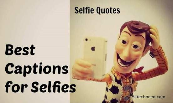 100+ Best Selfie Quotes | Funny Captions for Selfies 2016
