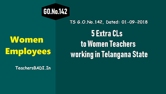 5 days extra cls to women employees,5 days casual leave to women teachers,sanction of 5 days extra casual leave for women teachers, five 5 days extra cls to women junior lecturers,5 extra cls to women employes