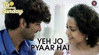 Yeh Jo Pyaar Hai Lyrics – Tu Hai Mera Sunday Song