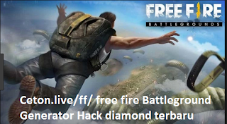 Ceton.live/ff/ free fire Battleground Generator Hack diamond terbaru