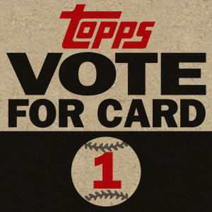 Time To Vote for Card #1 for the 2017 Topps Set
