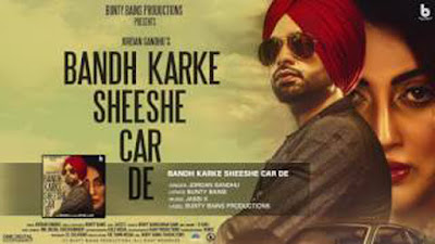 Bandh Karke Sheeshe Car De Lyrics - Jordan Sandhu | Jassi X | Latest Song 2017