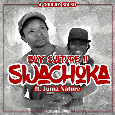 Boy Culture11 Ft. Juma Nature - Sijachoka