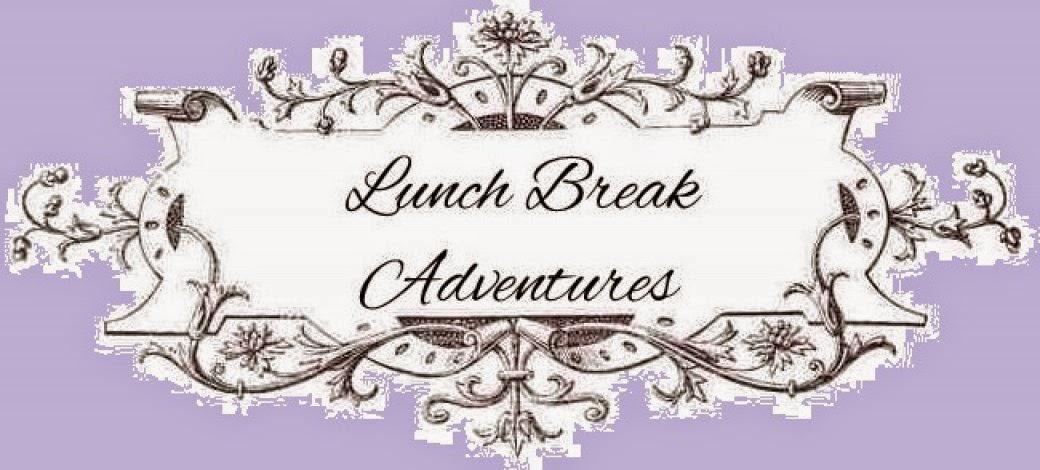 Lunch Break Adventures