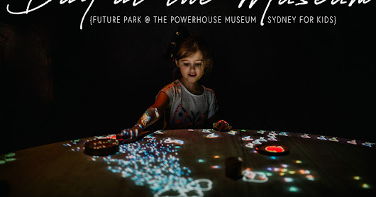 Day at the Museum {Future Park @ Powerhouse Museum} | Kid-Friendly Sydney