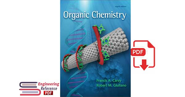 Organic Chemistry, 8th Edition by Francis A. Carey, Robert M. Giuliano