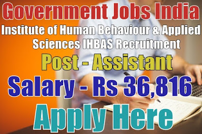 IHBAS Recruitment 2017 Apply Here