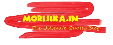 morisika.in - The Ultimate Quotes Blog.