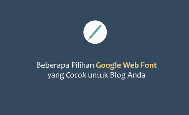 Beberapa Pilihan Google Web Font yang Cocok untuk Blog Anda