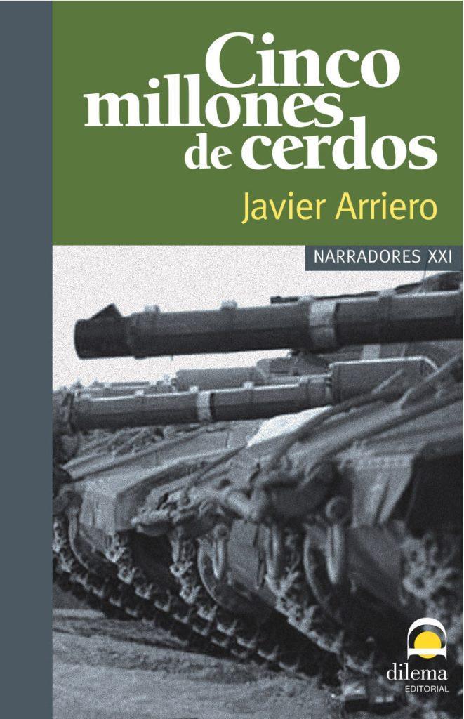 Cinco millones de cerdos – Javier Arriero