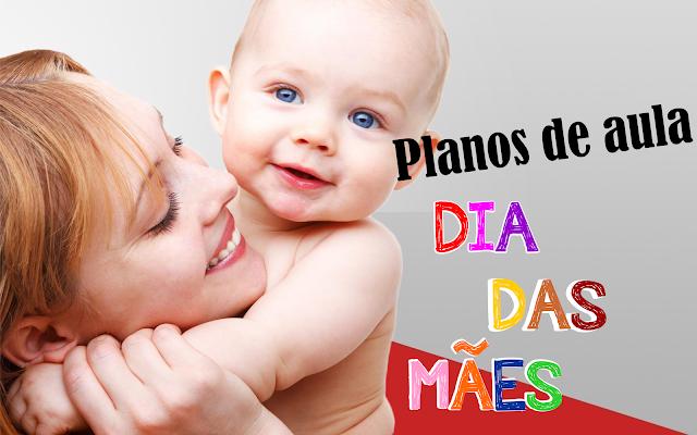 Dia das mães e Dia da Família Planos de aula