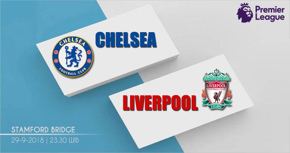 Prediksi Chelsea vs Liverpool - Judi Bola 29 September 2018