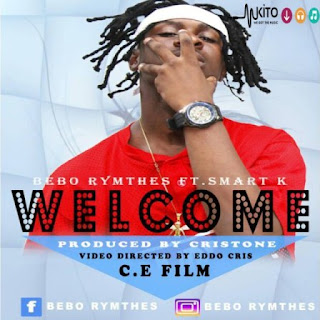 Bebo Rhymes Ft Smart k – Welcome