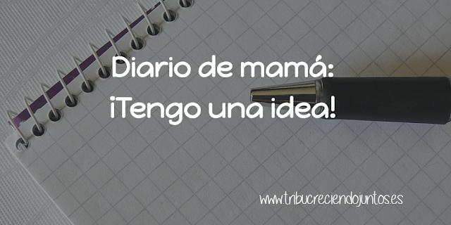 Diario-mama-tengo-una-idea