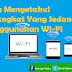 Cara Mendeteksi Perangkat Yang Sedang Menggunakan Wi-Fi