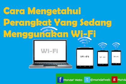 Cara Mendeteksi Orang yang Sedang Menggunakan Wi-Fi Kita