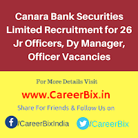 Canara Bank Securities Limited Recruitment for 26 Jr Officers, Dy Manager, Officer Vacancies