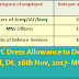 7th CPC Dress Allowance to Defence Personnel, Dt. 16th Nov, 2017- MOD Order