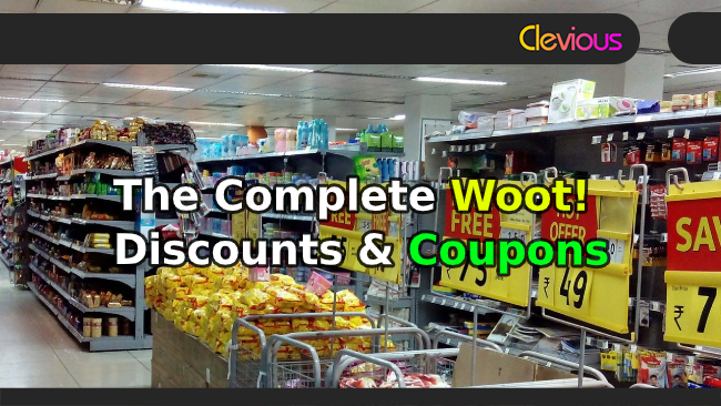 The Complete Woot! Discounts & Coupons! - Clevious Coupons
