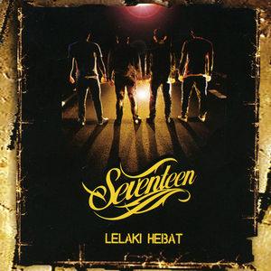Seventeen - Lelaki Hebat (Full Album 2008)