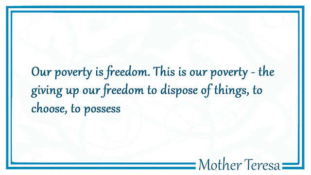 Our poverty is freedom Mother Teresa quotes