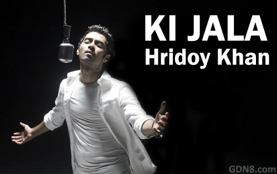 Ki Jala - Hridoy Khan Song
