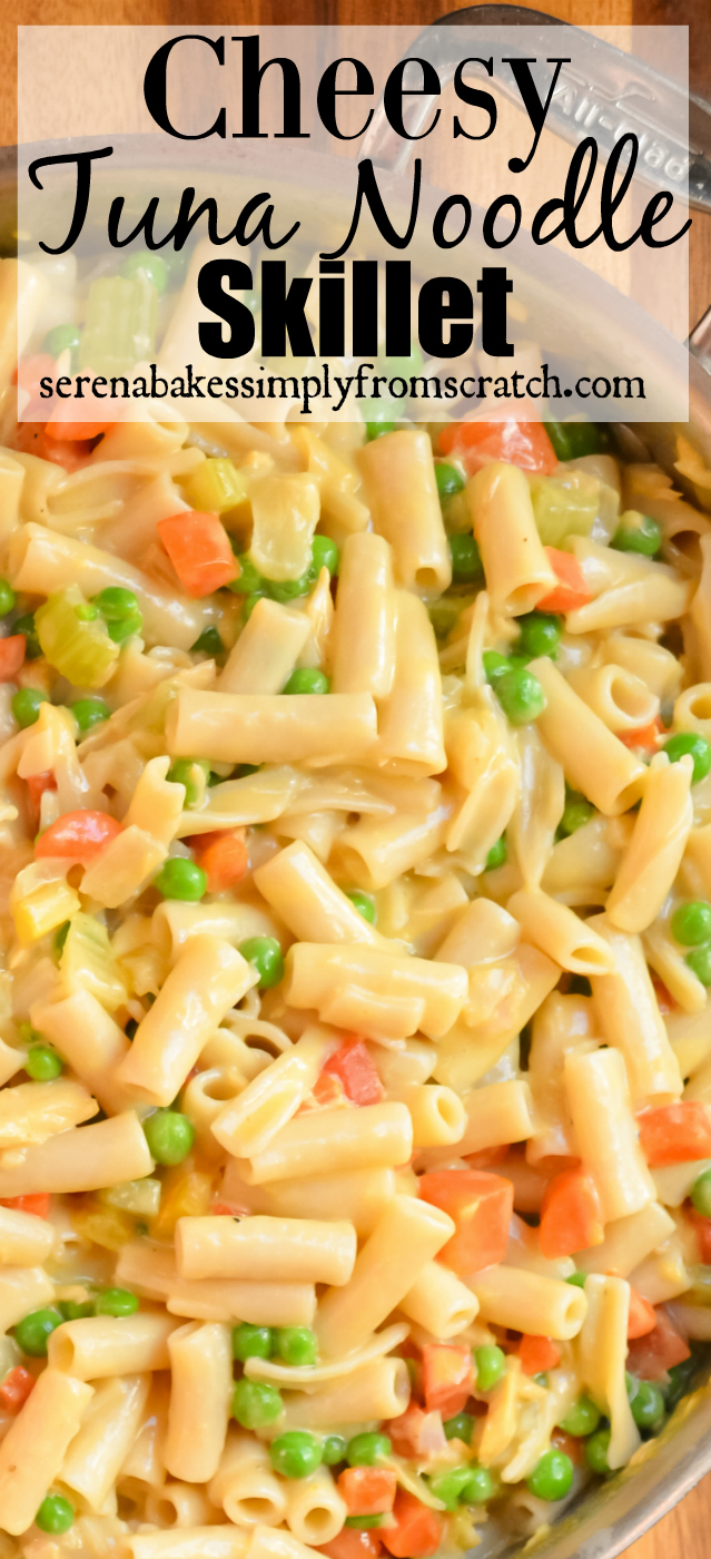 Cheesy Tuna Noodle Skillet with a Gluten Free option! Super easy to make and a family fav! serenabakessimplyfromscratch.com