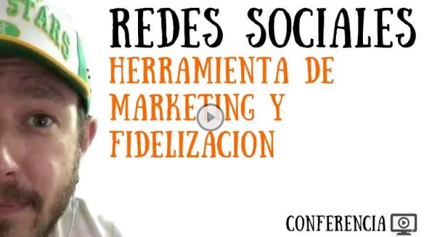 Las Redes Sociales como Herramienta de Marketing y Fidelización