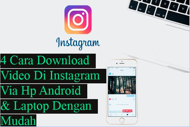 4 Cara Download Video Di Instagram Via Hp Android & PC/Laptop Dengan Mudah