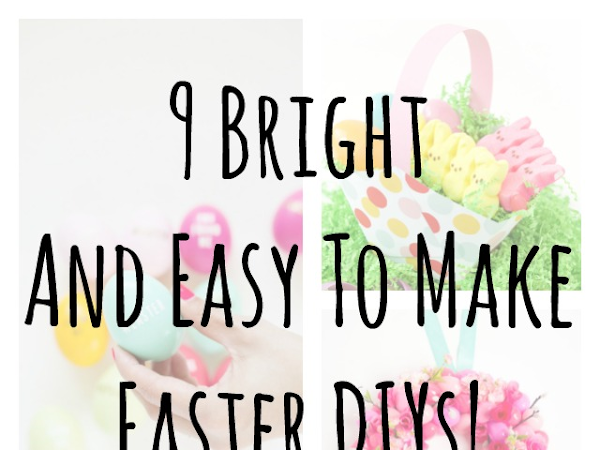 9 Bright And Easy To Make Easter DIYs