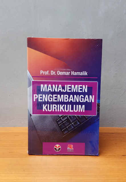 MANAJEMEN PENGEMBANGAN KURIKULUM, Prof. Dr. Oemar Hamalik