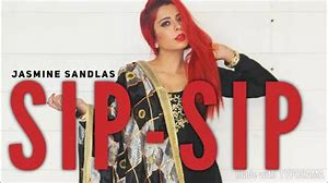 Sip-Sip    Jasmine Sandlas    new song
