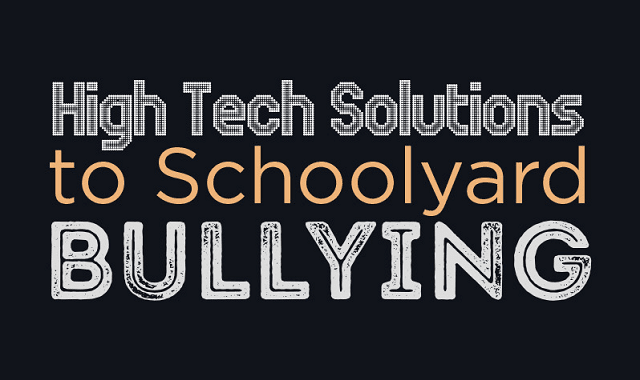 High Tech Solutions to Schoolyard Bullying