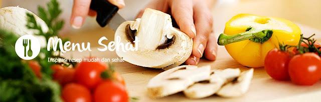 Cara Memilih Menu Masakan Sehat Untuk Keluarga