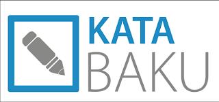 Contoh Kalimat Baku dan Tidak Baku Serta Penjelasan Lengkap