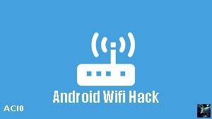 Cara Hack Wifi dengan Aplikasi Android No Root