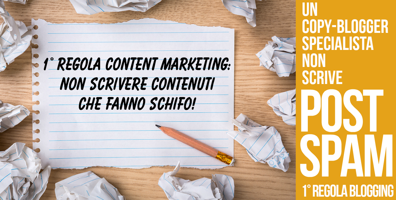 content marketing efficace spam contenuti schifo pessimi blogger