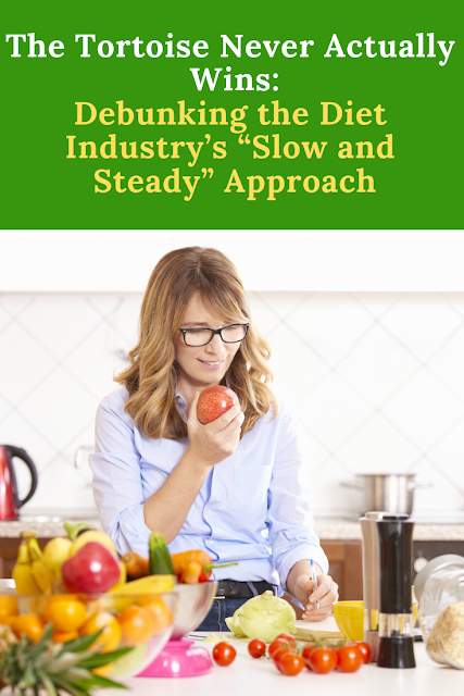 """Debunking the Diet Industry's """"Slow and Steady"""" Approach"""