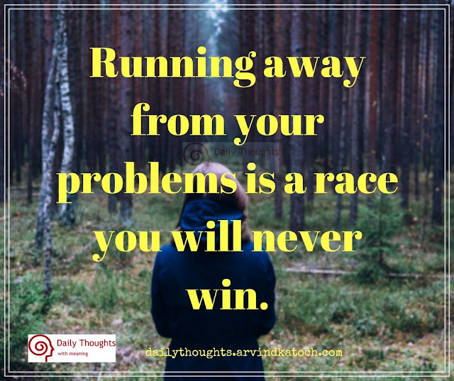 Running, away, your, problems, race, Daily Thought, Meaning, win, quote, qotd,