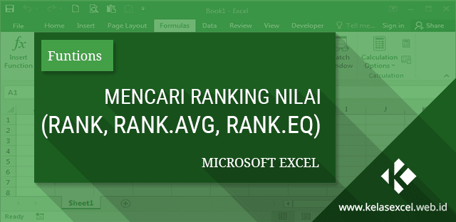 Fungsi RANK, RANK.EQ, RANK.AVG : Mencari dan Menentukan Ranking Peringkat Nilai pada Microsoft Excel.