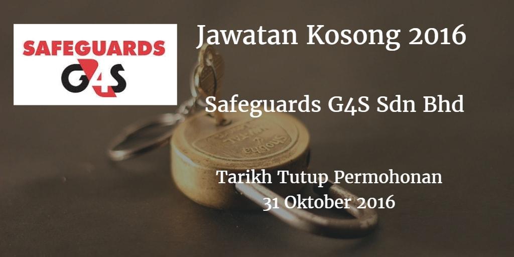 Jawatan Kosong Safeguards G4S Sdn Bhd 31 Oktober 2016